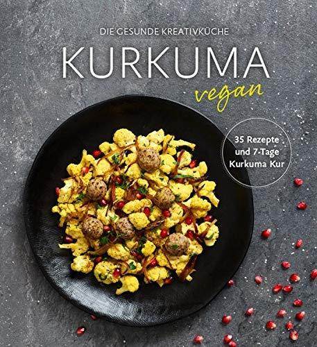 Kurkuma vegan: Die gesunde Kreativküche vom Zentrum der Gesundheit