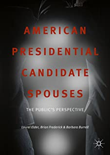 American Presidential Candidate Spouses: The Public's Perspective
