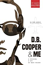 D.B. Cooper & Me: A Criminal, A Spy, My Best Friend
