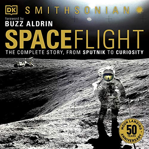 Spaceflight: The Complete Story from Sputnik to Curiosity Audiobook By Giles Sparrow cover art