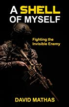 A Shell of Myself: Fighting the Invisible Enemy PDF