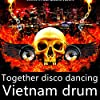 Together Disco Dancing (Vietnam Drum)
