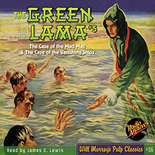 The Green Lama #5 The Case of the Mad Magi & The Case of the Vanishing Ships audiobook cover art