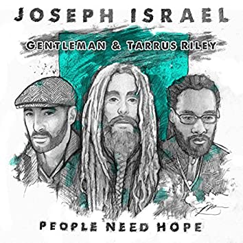 People Need Hope (feat. Gentleman & Tarrus Riley)