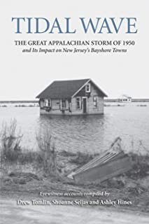 Tidal Wave: The Great Appalachian Storm of 1950 and Its Impact on New Jersey's Bayshore Towns