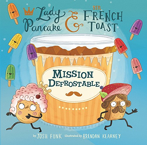 Mission Defrostable (Lady Pancake & Sir French Toast)