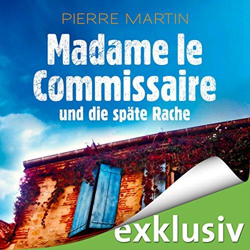 Madame le Commissaire und die späte Rache audiobook cover art