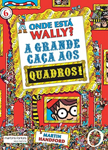 Onde Está Wally?: A Grande Caça aos Quadros (Volume 6)