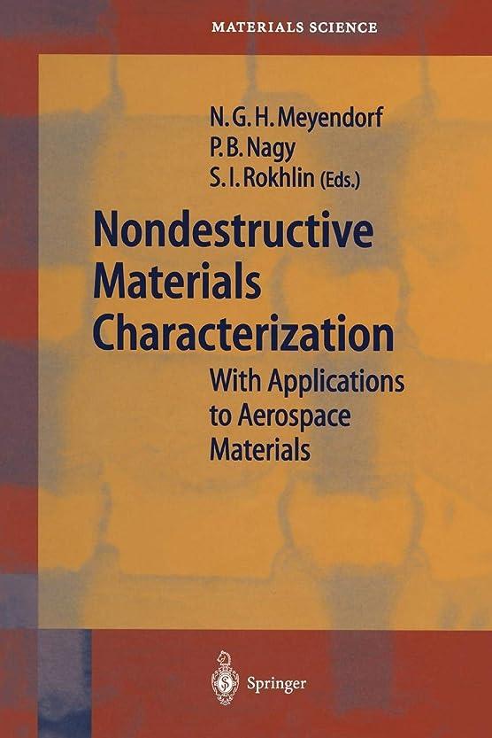 コントラストクロニクル異邦人Nondestructive Materials Characterization: With Applications to Aerospace Materials (Springer Series in Materials Science)