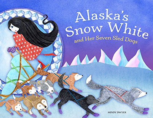 Alaska's Snow White and Her Seven Sled Dogs (PAWS IV)