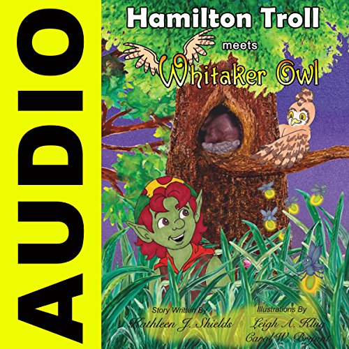 Hamilton Troll Meets Whitaker Owl audiobook cover art
