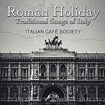 Roman Holiday: Traditional Songs of Italy