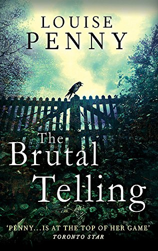 The Brutal Telling (Chief Inspector Gamache, Band 5)