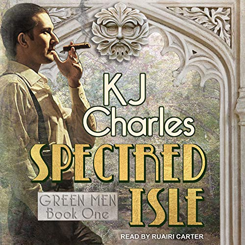 Spectred Isle     Green Men Series, Book 1              By:                                                                                                                                 KJ Charles                               Narrated by:                                                                                                                                 Ruairi Carter                      Length: 7 hrs and 34 mins     53 ratings     Overall 4.7