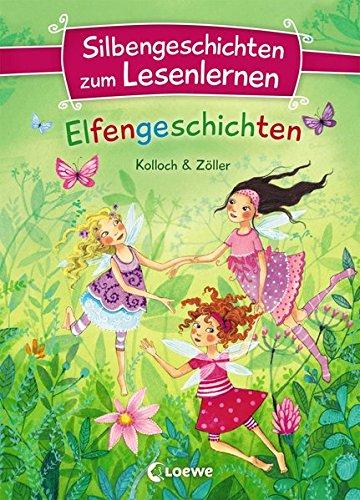 Silbengeschichten zum Lesenlernen - Elfengeschichten: Lesetraining für die Grundschule - Lesetexte mit farbiger Silbenmarkierung