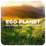 Eco Planet Relaxing Nature Sounds