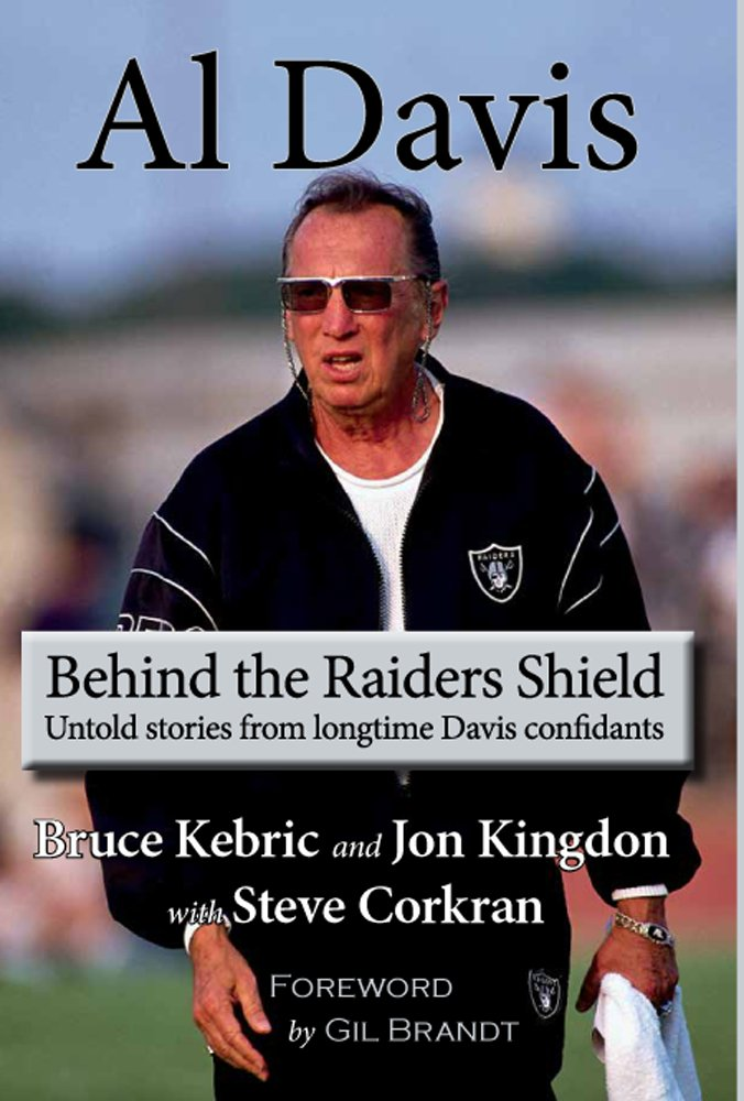 Al Davis: Behind The Raiders Shield (English Edition)
