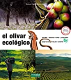 El olivar ecológico: Aprender a observar el olivar y comprender sus procesos vivos para cuidarlo: 6 (Guías para la Fertilidad de la Tierra)