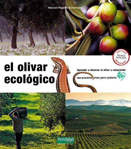 El olivar ecológico: Aprender a observar el olivar y compre
