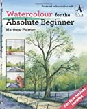 Watercolour for the Absolute Beginner by Matthew Palmer (2014-04-15)