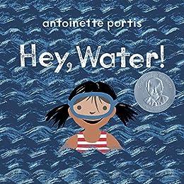 Hey, Water! by [Antoinette Portis]