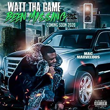 Watt Tha Game Been Mi$$ing