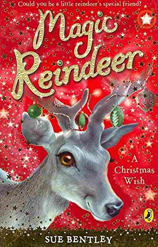 [(Magic Reindeer: A Christmas Wish)] [By (author) Sue Bentley] published on (October, 2009)