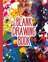 Blank Drawing Book: Large Blank Paper for Drawing, Sketching and Doodling – 120 Pages – Perfect for ALL AGES!
