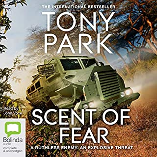 Scent of Fear                   By:                                                                                                                                 Tony Park                               Narrated by:                                                                                                                                 John Voce                      Length: 10 hrs and 49 mins     1 rating     Overall 3.0