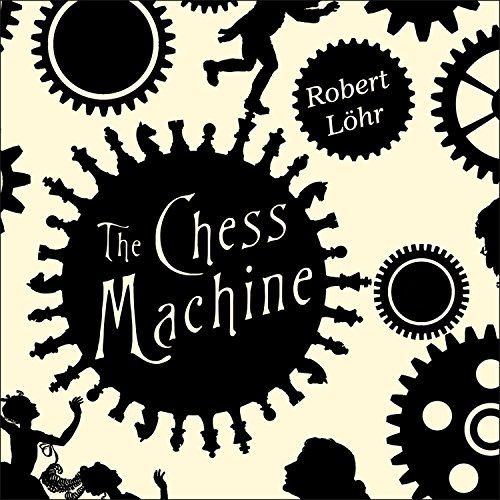 The Chess Machine audiobook cover art