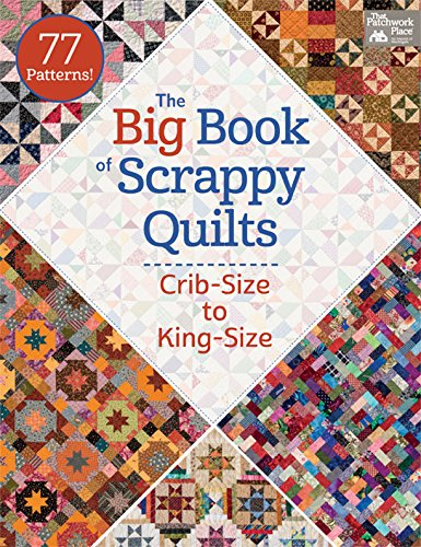 The Big Book of Scrappy Quilts: Crib-Size to King-Size (English Edition)