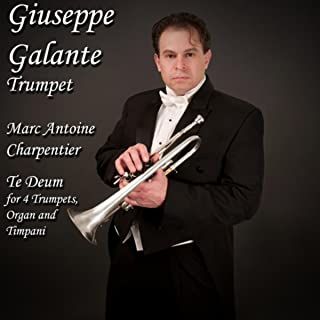 Marc Antoine Charpentier: Te Deum in D Major for 4 Trumpets, Organ and Timpani
