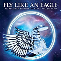 Fly Like An Eagle-An All-Star Tribute