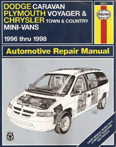 Dodge Caravan, Plymouth Voyager, Chrysler Town & Country Mini-Vans: 1996 thru 1998 (Haynes Automotive…