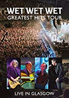 Wet Wet Wet: Greatest Hits-Live in Glasgow [Blu-ray]