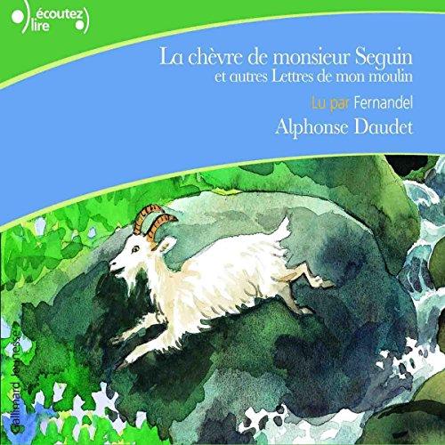 Couverture de La chèvre de monsieur Seguin, et autres Lettres de mon moulin