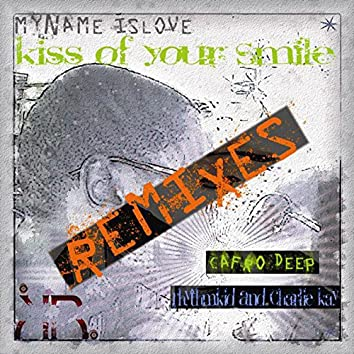 Kiss Of Your Smile (Remixes)