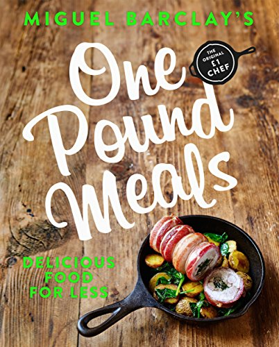 One Pound Meals: Delicious Food for Less (English Edition)