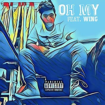 Oh My (Feat. Wing)