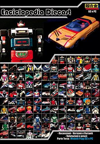 Enciclopedia dei Chogokin: robot e giocattoli vintage parte terza: Parte Terza, modelli...