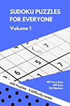 Sudoku Puzzles for Everyone: 300 Very Easy to Medium Puzzles - Perfect for Beginners. Great Gift Idea for Any Occasion. Perfect for Any Kind of Trip or Vacation. Hours of Fun and Entertainment.