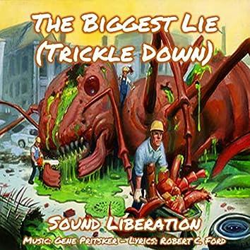 The Biggest Lie (Trickle Down)