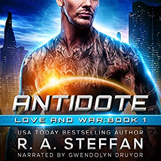 Antidote     Love and War, Book 1              Written by:                                                                                                                                 R A Steffan                               Narrated by:                                                                                                                                 Gwendolyn Druyor                      Length: 7 hrs and 39 mins     2 ratings     Overall 5.0