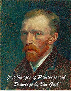 Just Images of Paintings and Drawings by Van Gogh (English Edition)