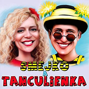 Smejko A Tanculienka (2014)