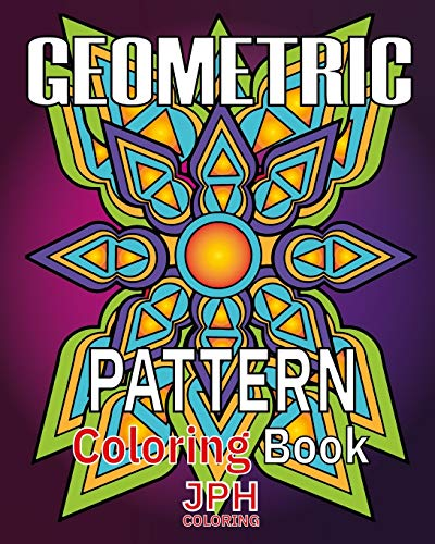 Geometric pattern coloring book: a relaxing coloring pattern book. With beautiful patterns that relieve anxiety and stress.