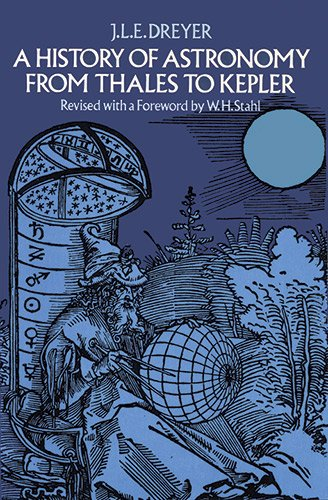 A History of Astronomy from Thales to Kepler (Dover Books on Astronomy)