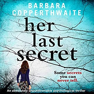 Her Last Secret     A Gripping Psychological Thriller              Written by:                                                                                                                                 Barbara Copperthwaite                               Narrated by:                                                                                                                                 Katie Villa                      Length: 10 hrs and 9 mins     7 ratings     Overall 4.7
