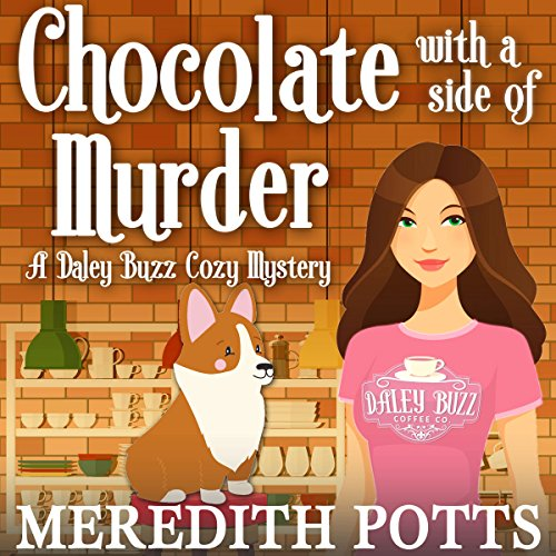 Chocolate with a Side of Murder     Daley Buzz Cozy Mystery, Book 1              By:                                                                                                                                 Meredith Potts                               Narrated by:                                                                                                                                 Lainie Pahos                      Length: 5 hrs and 9 mins     62 ratings     Overall 3.8