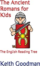 The Ancient Romans for Kids: The English Reading Tree
